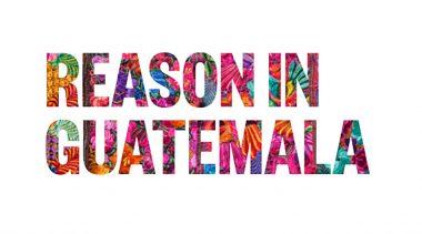 Reason in Guatemala
